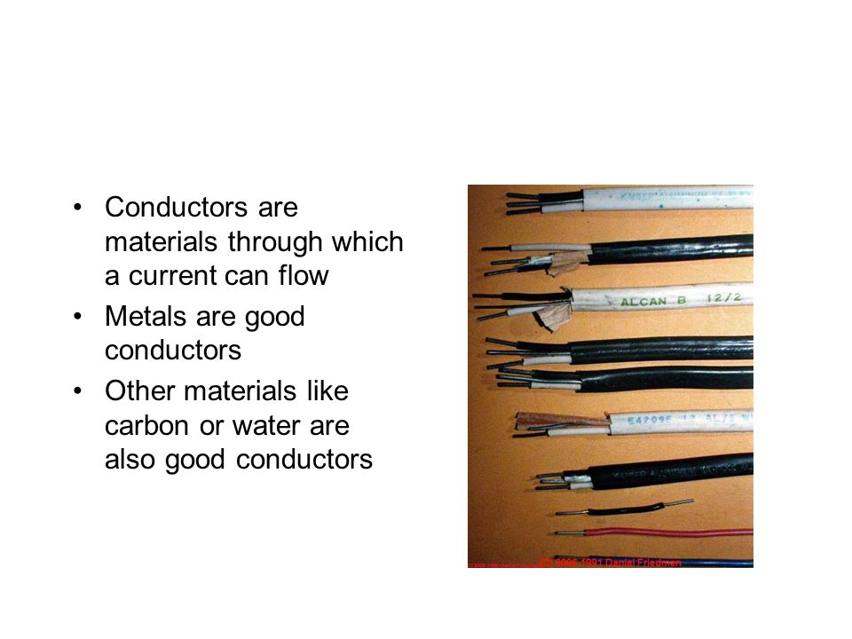 Conductors are materials through which a current can flow