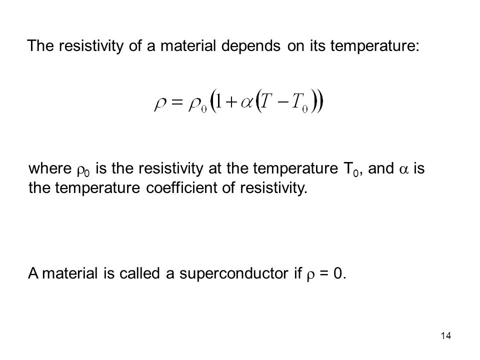 The resistivity of a material depends on its temperature: