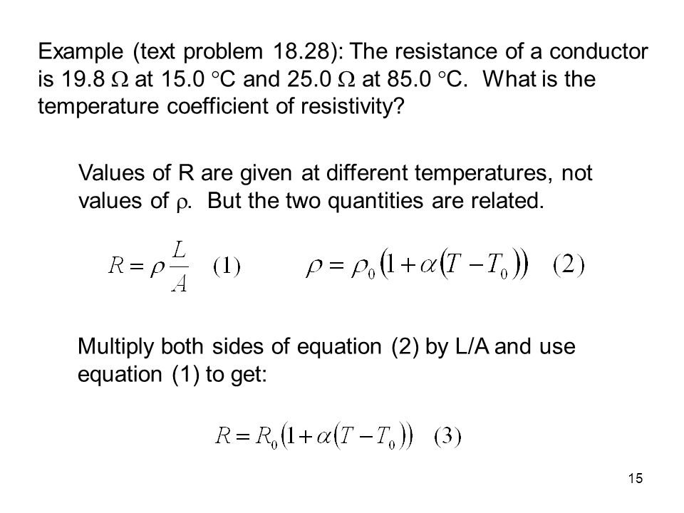Example (text problem ): The resistance of a conductor is 19