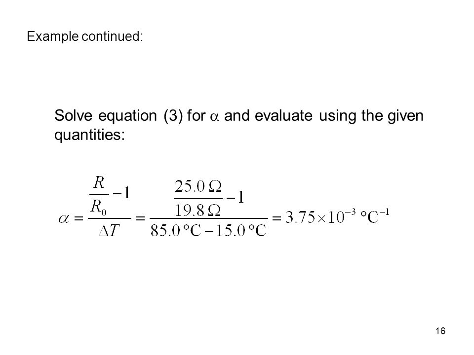 Solve equation (3) for  and evaluate using the given quantities: