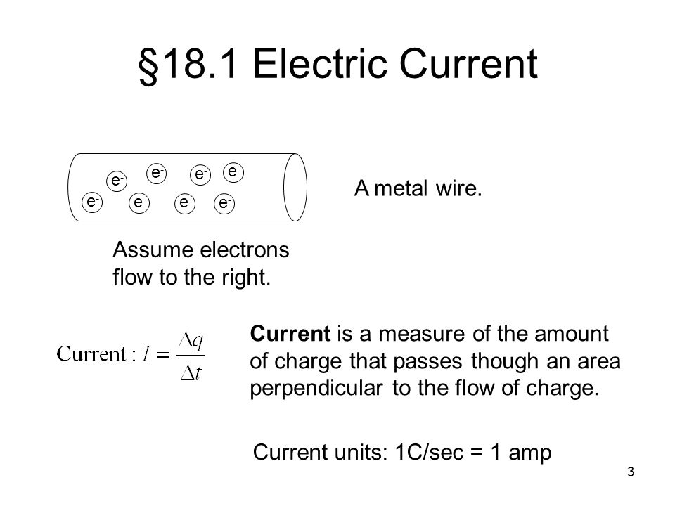 §18.1 Electric Current A metal wire.