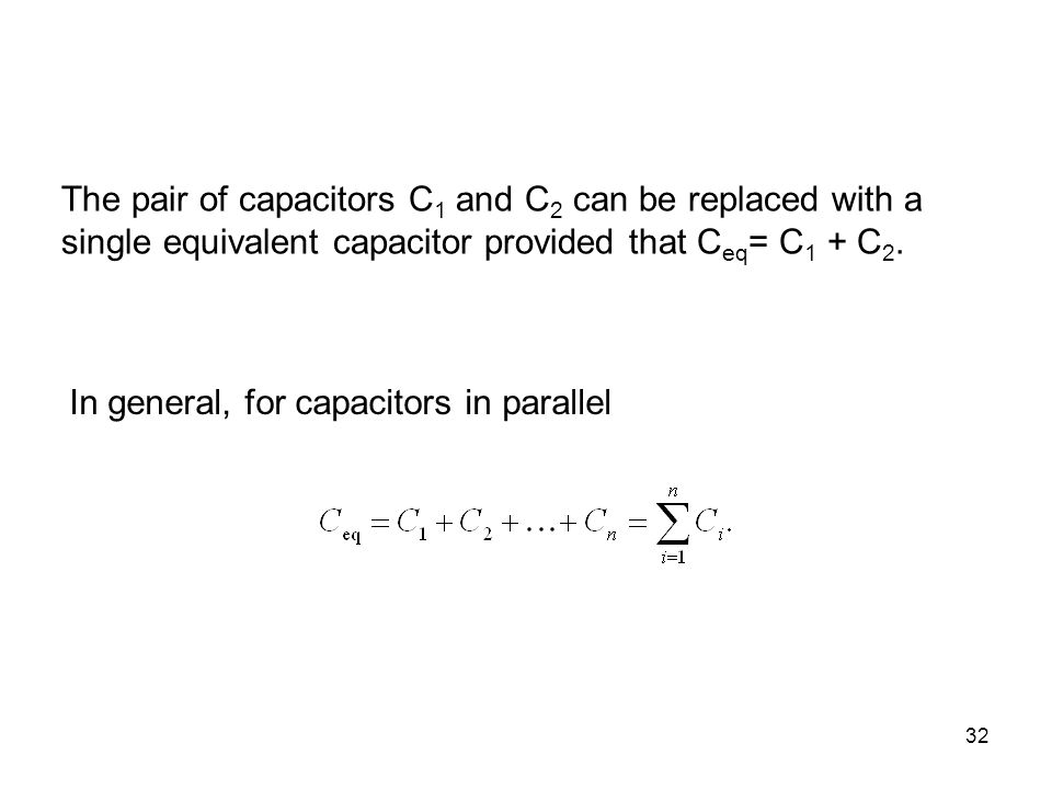 The pair of capacitors C1 and C2 can be replaced with a single equivalent capacitor provided that Ceq= C1 + C2.