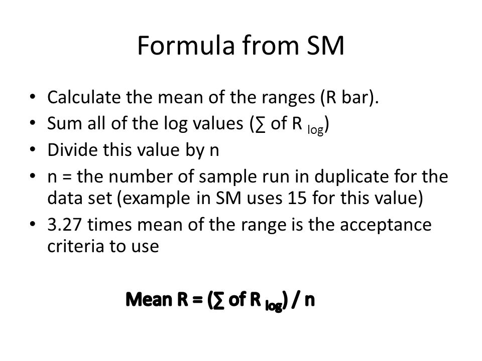 Formula from SM Calculate the mean of the ranges (R bar).