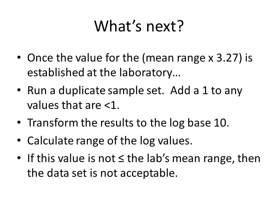 What's next Once the value for the (mean range x 3.27) is established at the laboratory…