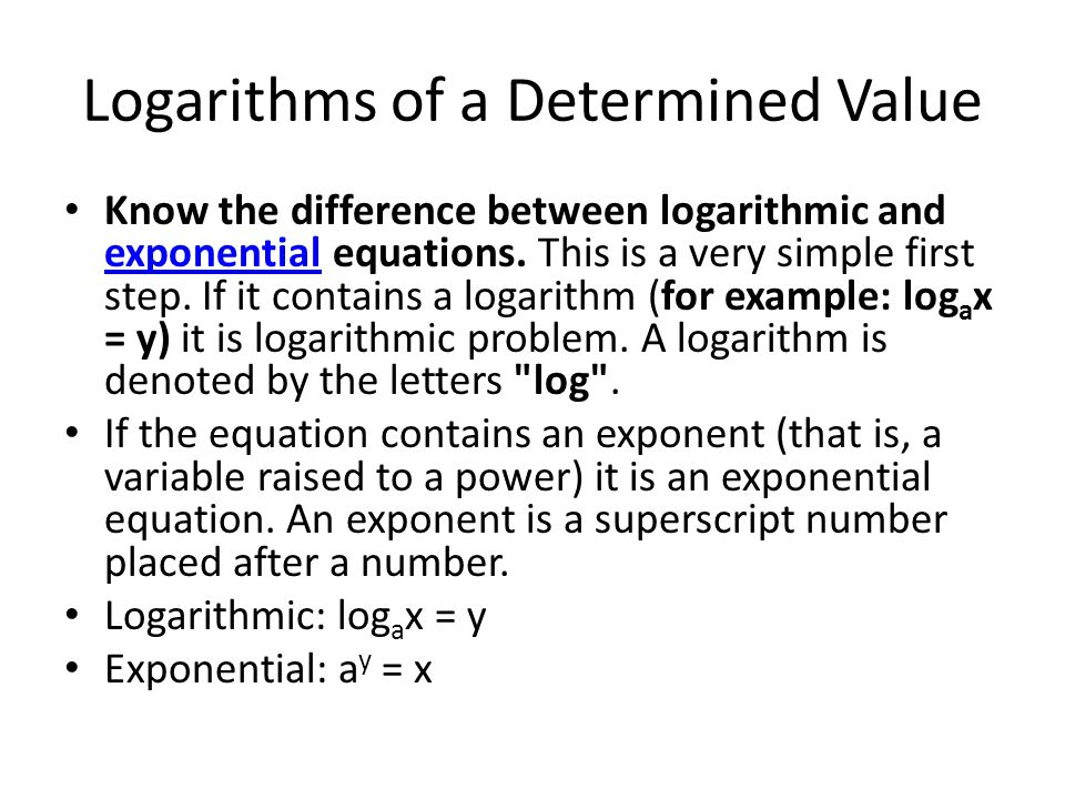 Logarithms of a Determined Value