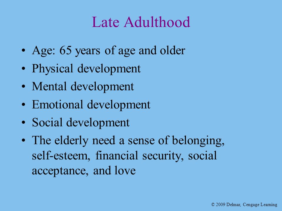 milestone of late adulthood Physical development in the elderly by melissa mcnamara jan 29, 2014 physical development during adulthood physical development of 7 to 12 year olds.