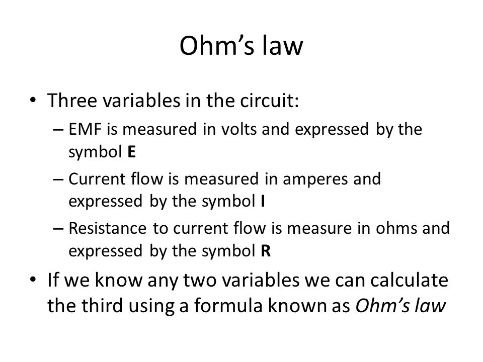 Ohm's law Three variables in the circuit: