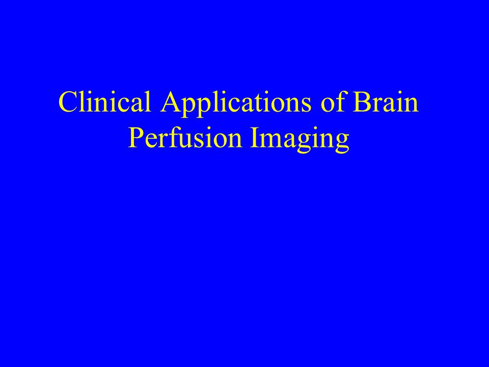 Clinical Applications of Brain Perfusion Imaging