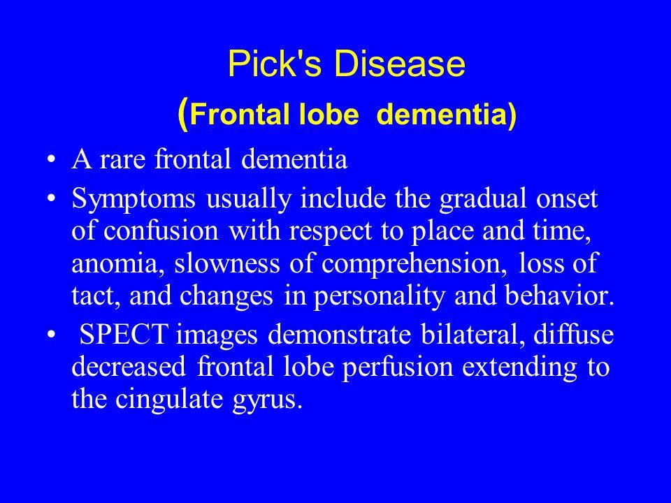 Pick s Disease (Frontal lobe dementia)
