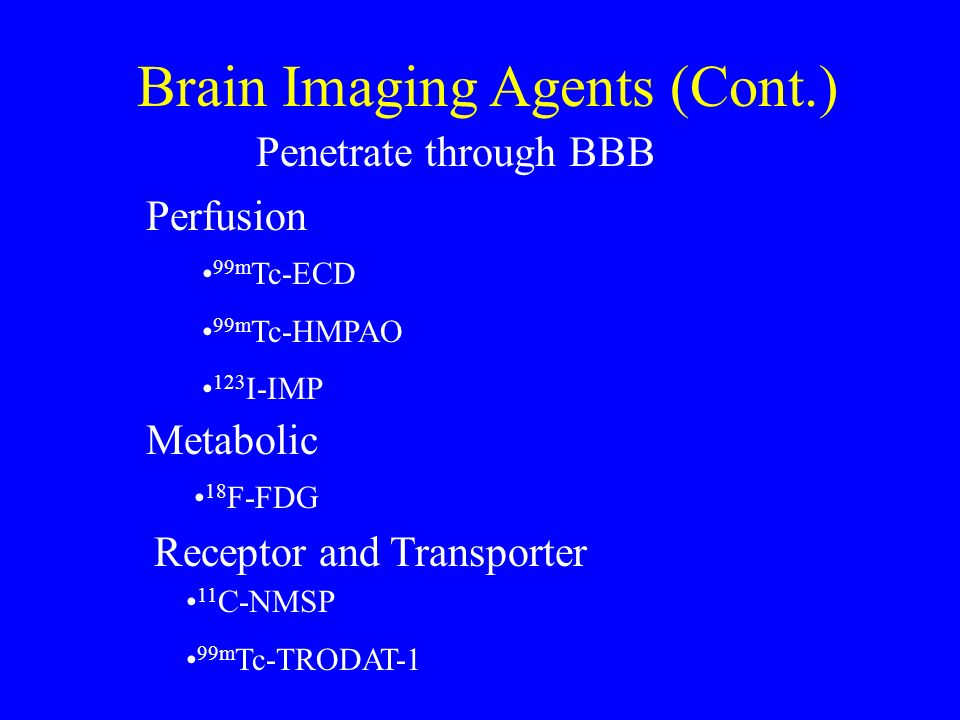 Brain Imaging Agents (Cont.)
