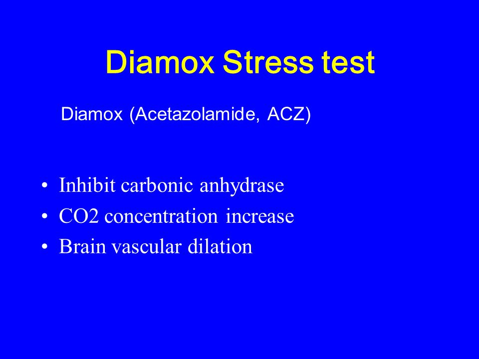 Diamox Stress test Inhibit carbonic anhydrase