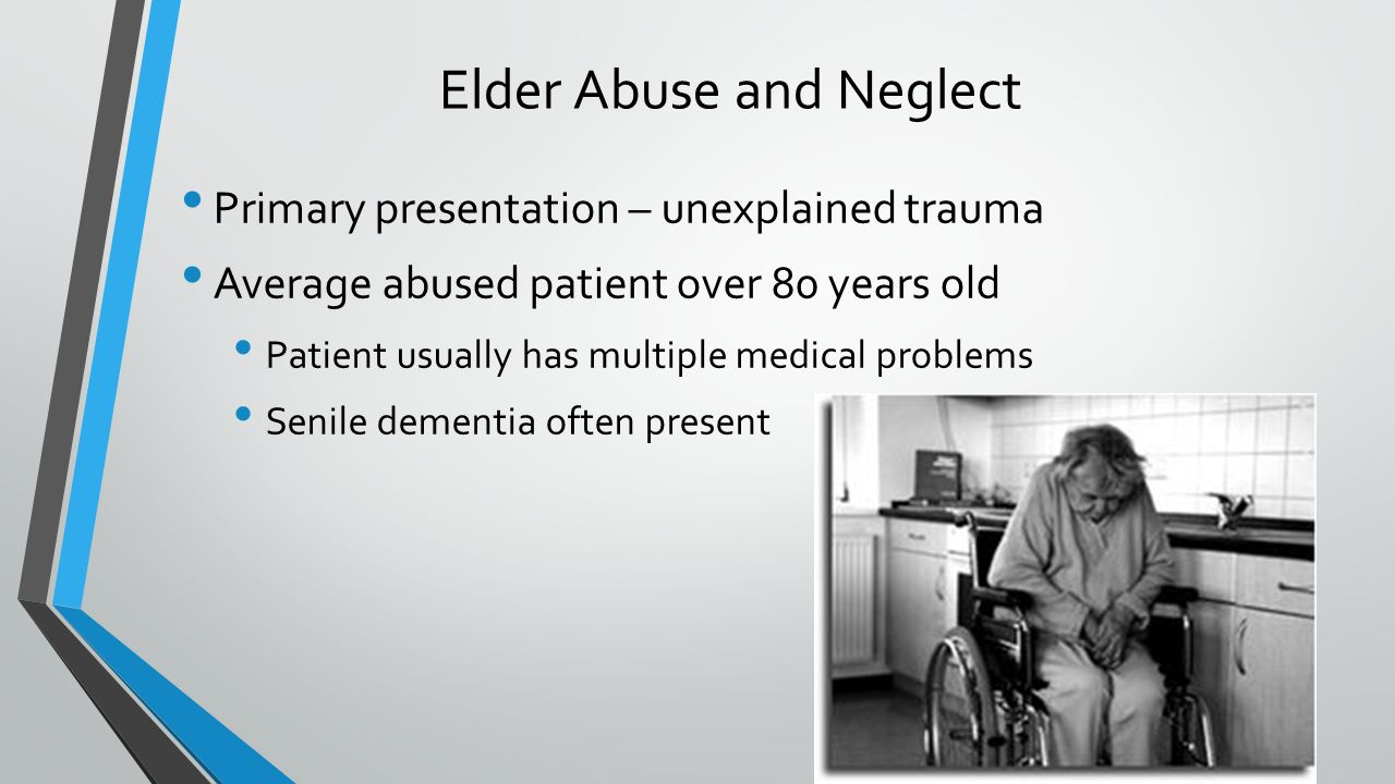 primary causes of elder abuse Elder abuse and neglect primary health care settings  act, or lack of appropriate action, occurring within any relationship where there is an expectation of trust, which causes harm or distress to an older person •physical •sexual •psychological  the role of primary health care professionals in detecting abuse and neglect.