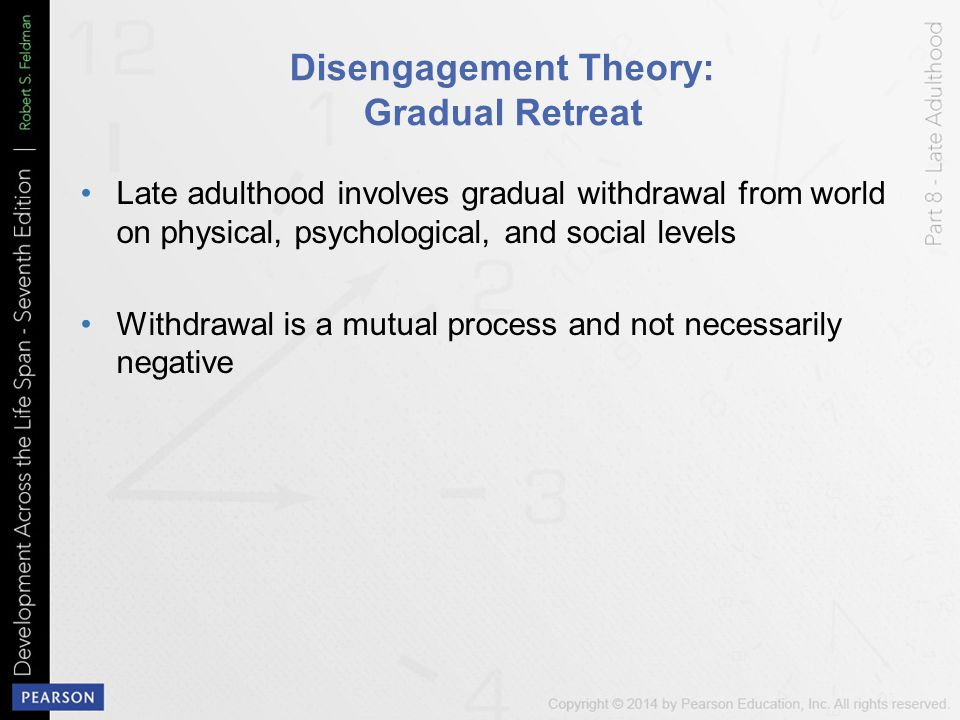 disengagement theory Disengagement stimulated a great deal of research in the 1960's criticism of disengagement theory has generally been directed at three areas the first, questions the process of disengagement.