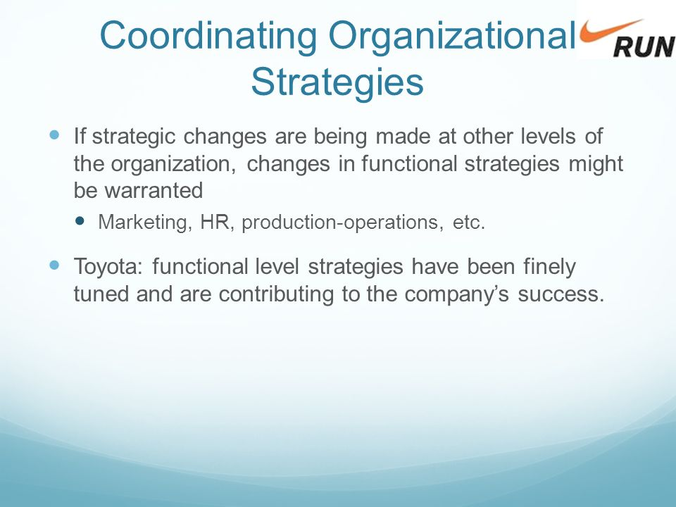 toyota functional strategies Excerpts from the toyota product development system: integrating people, process and technology, (2006, productivity press)  organize to balance functional expertise and cross-functional integration develop towering technical competence in all engineers.