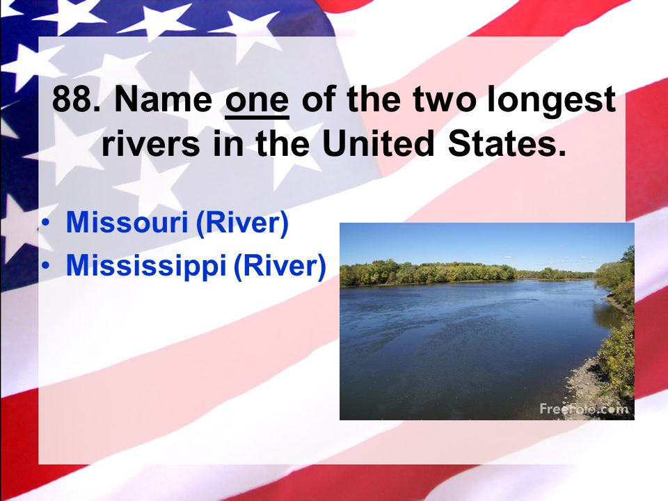 US Citizenship Test Ppt Video Online Download - Two longest rivers in the united states