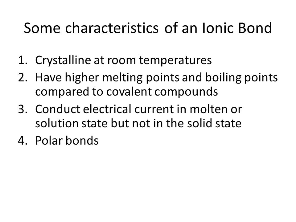 Some characteristics of an Ionic Bond