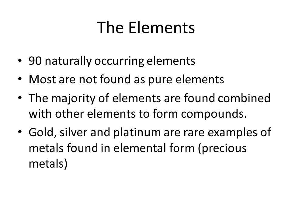 The Elements 90 naturally occurring elements