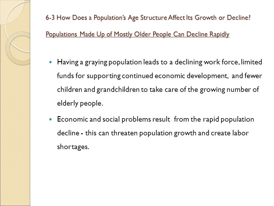 6-3 How Does a Population's Age Structure Affect Its Growth or Decline