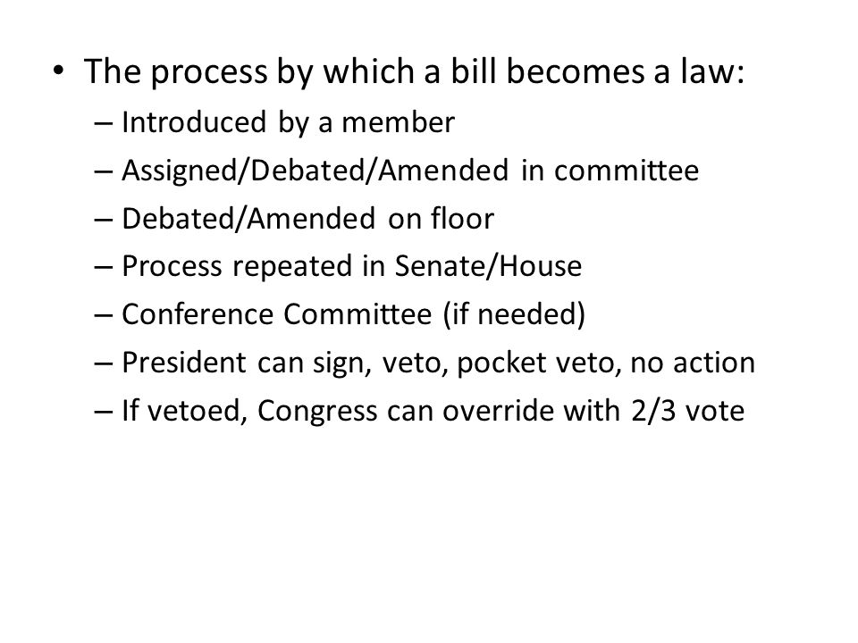The process by which a bill becomes a law: