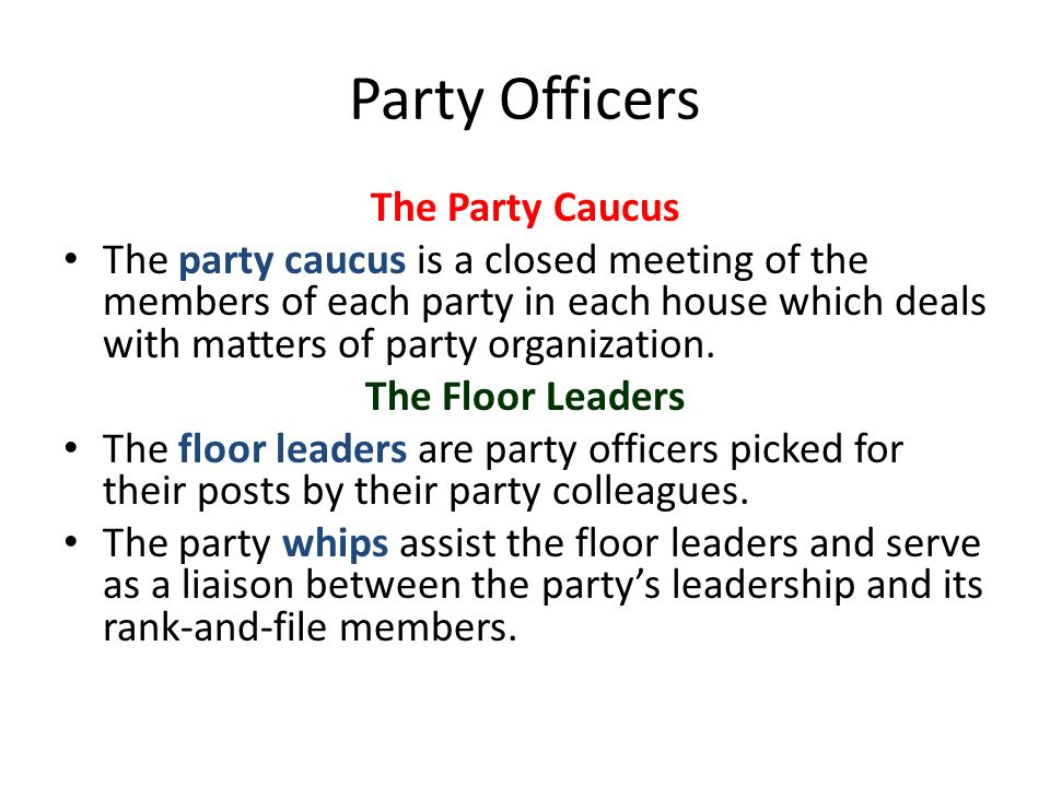 Party Officers The Party Caucus