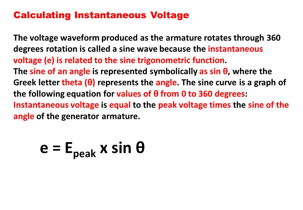 e = Epeak x sin θ Calculating Instantaneous Voltage