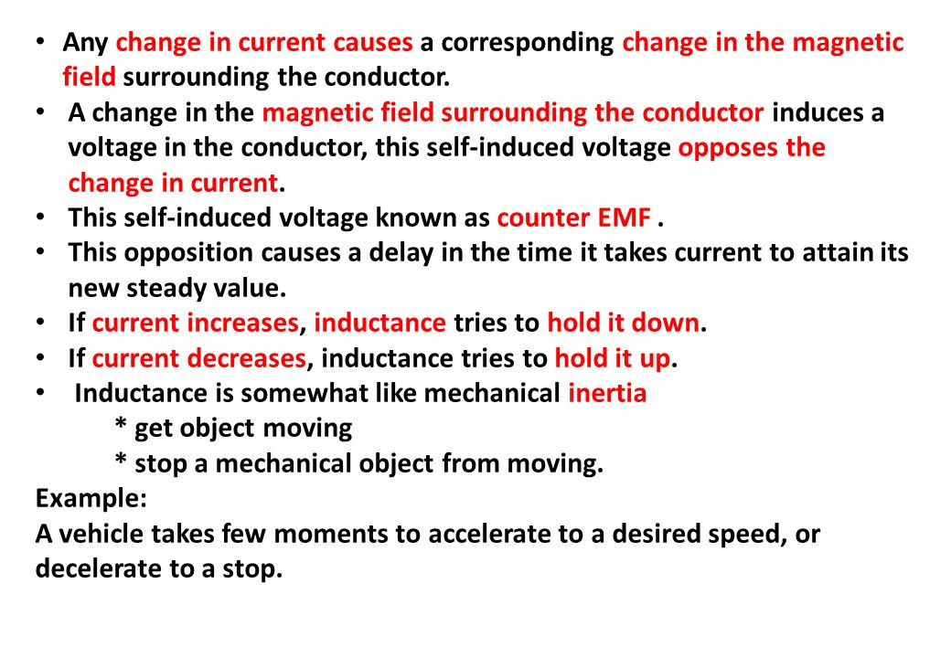 Any change in current causes a corresponding change in the magnetic field surrounding the conductor.