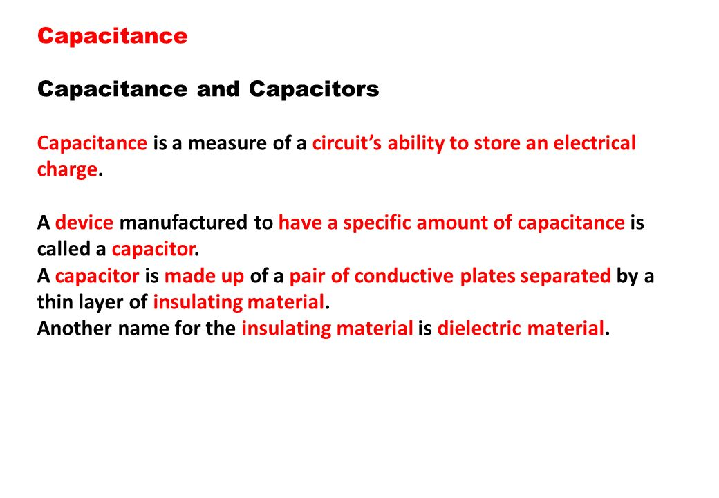 Capacitance Capacitance and Capacitors. Capacitance is a measure of a circuit's ability to store an electrical charge.