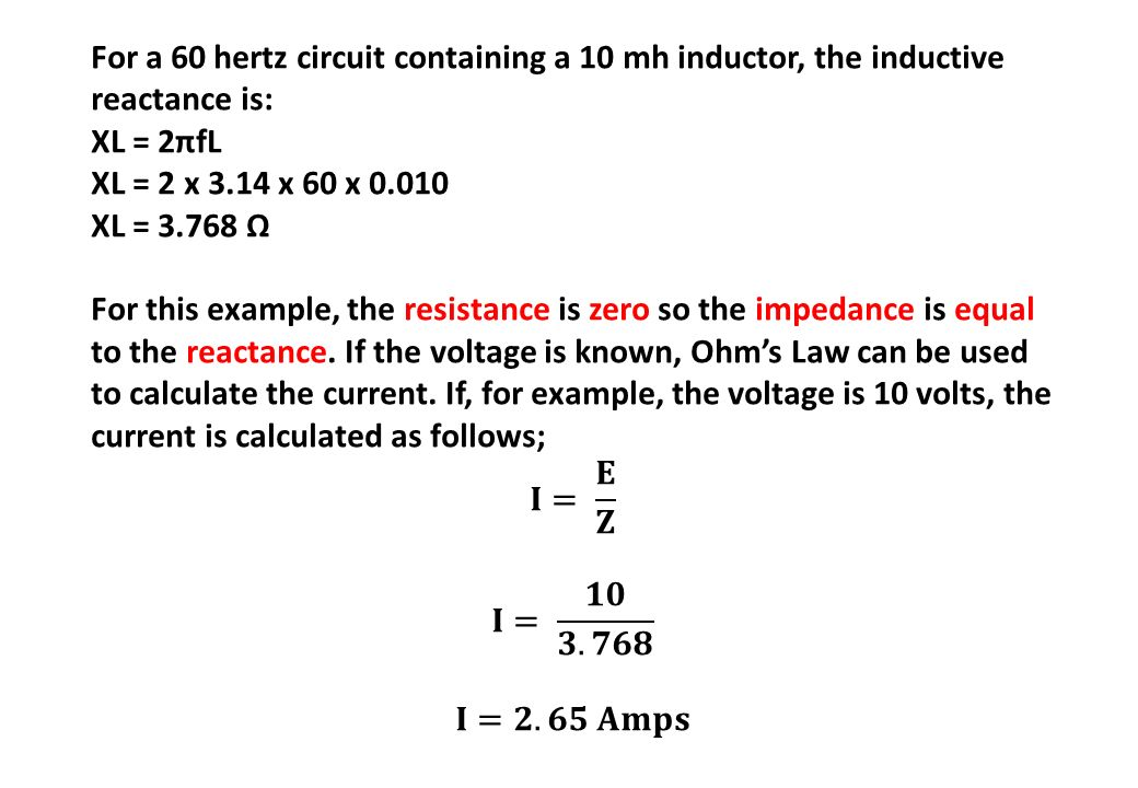 For a 60 hertz circuit containing a 10 mh inductor, the inductive reactance is: