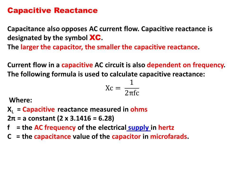 Capacitive Reactance Capacitance also opposes AC current flow. Capacitive reactance is designated by the symbol XC.