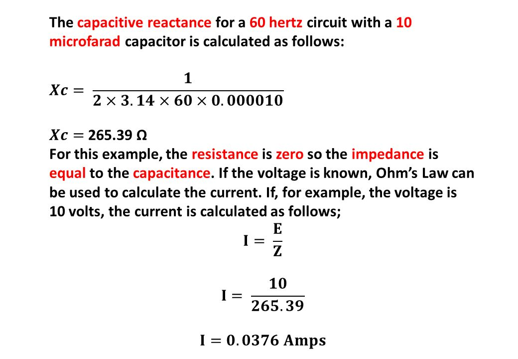The capacitive reactance for a 60 hertz circuit with a 10 microfarad capacitor is calculated as follows: