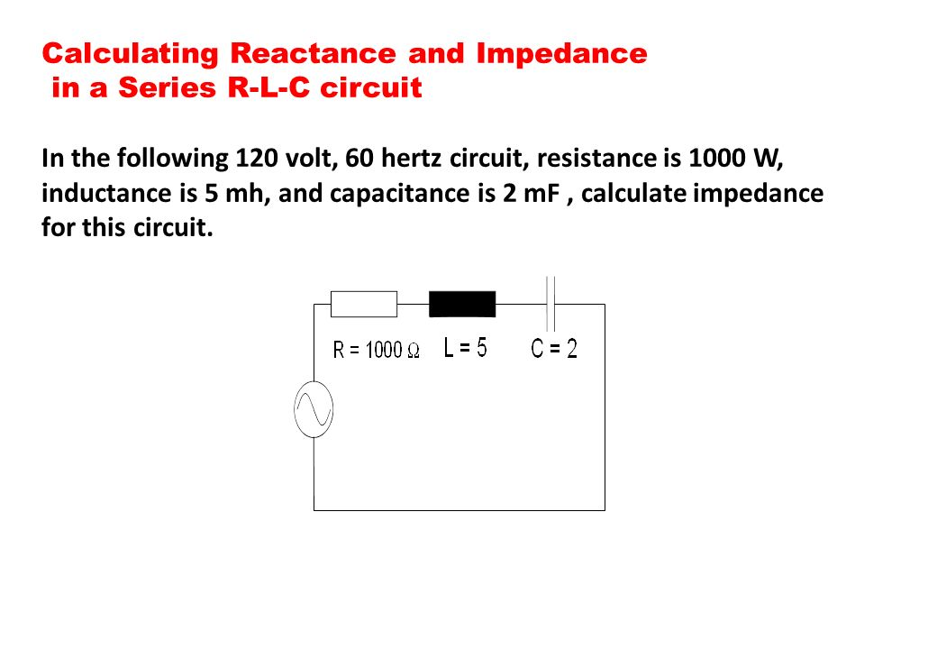 Calculating Reactance and Impedance