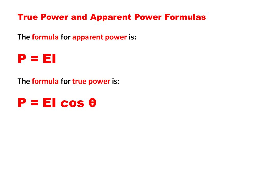 P = EI P = EI cos θ True Power and Apparent Power Formulas