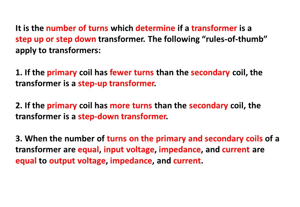 It is the number of turns which determine if a transformer is a