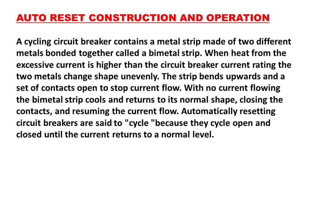 AUTO RESET CONSTRUCTION AND OPERATION