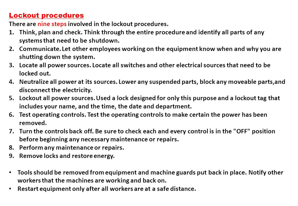 Lockout procedures There are nine steps involved in the lockout procedures.