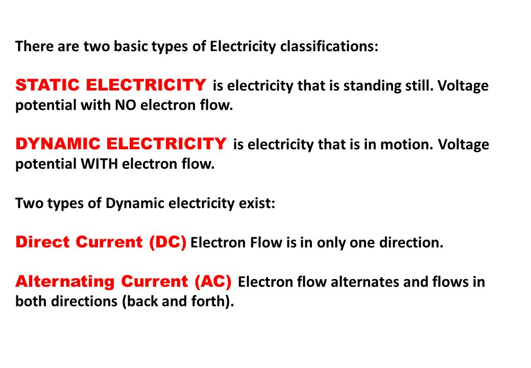 There are two basic types of Electricity classifications: