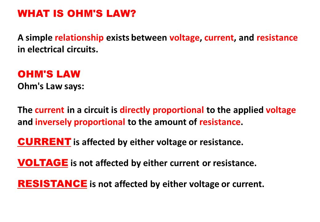 WHAT IS OHM S LAW A simple relationship exists between voltage, current, and resistance in electrical circuits.
