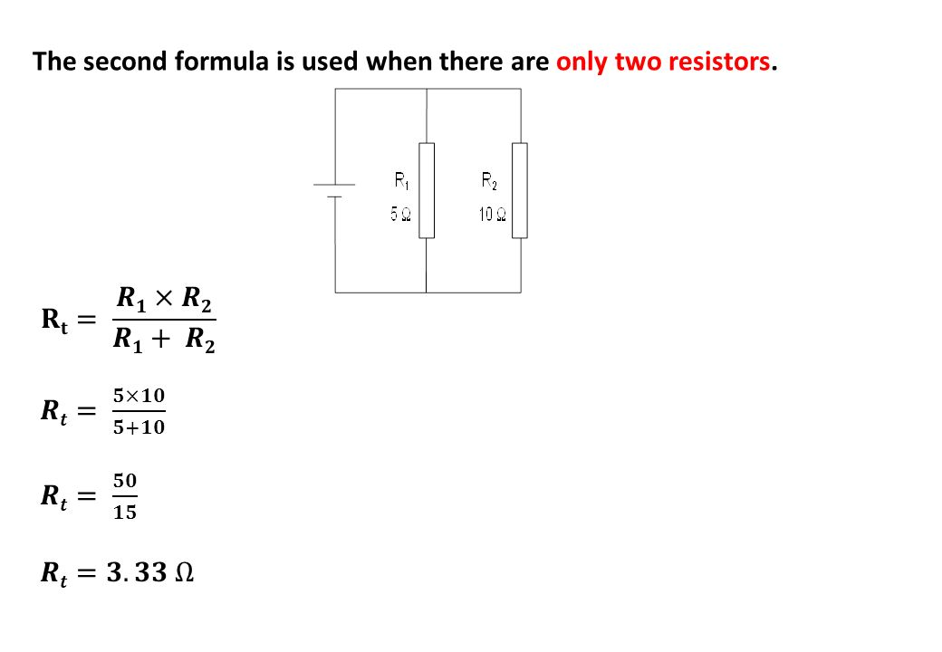 The second formula is used when there are only two resistors.