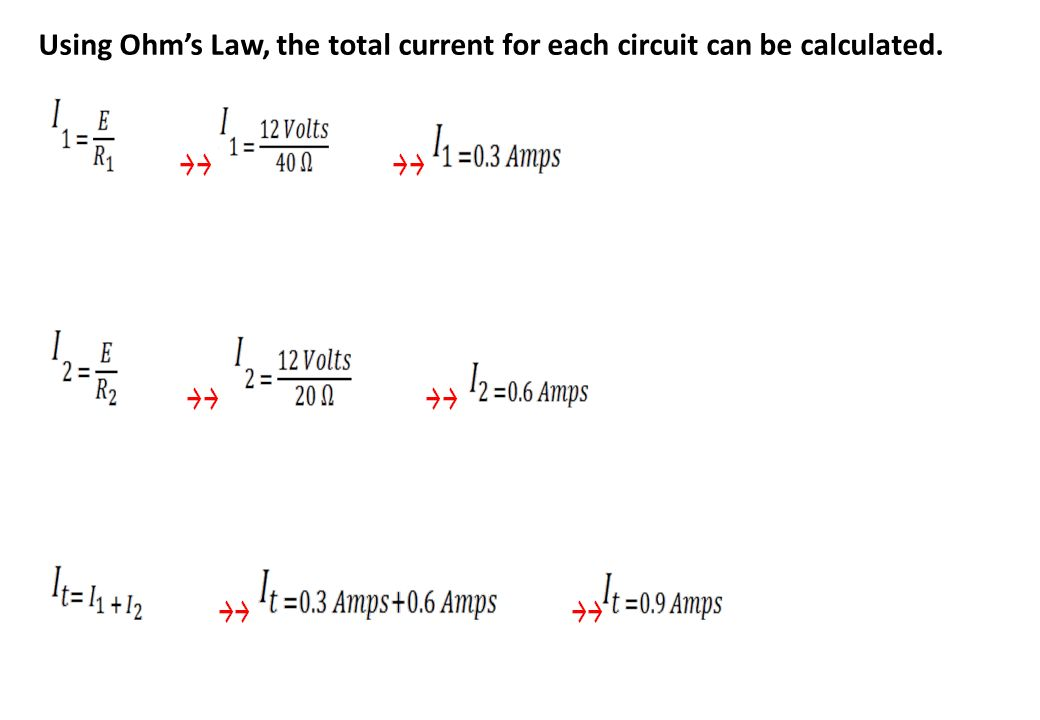 Using Ohm's Law, the total current for each circuit can be calculated.