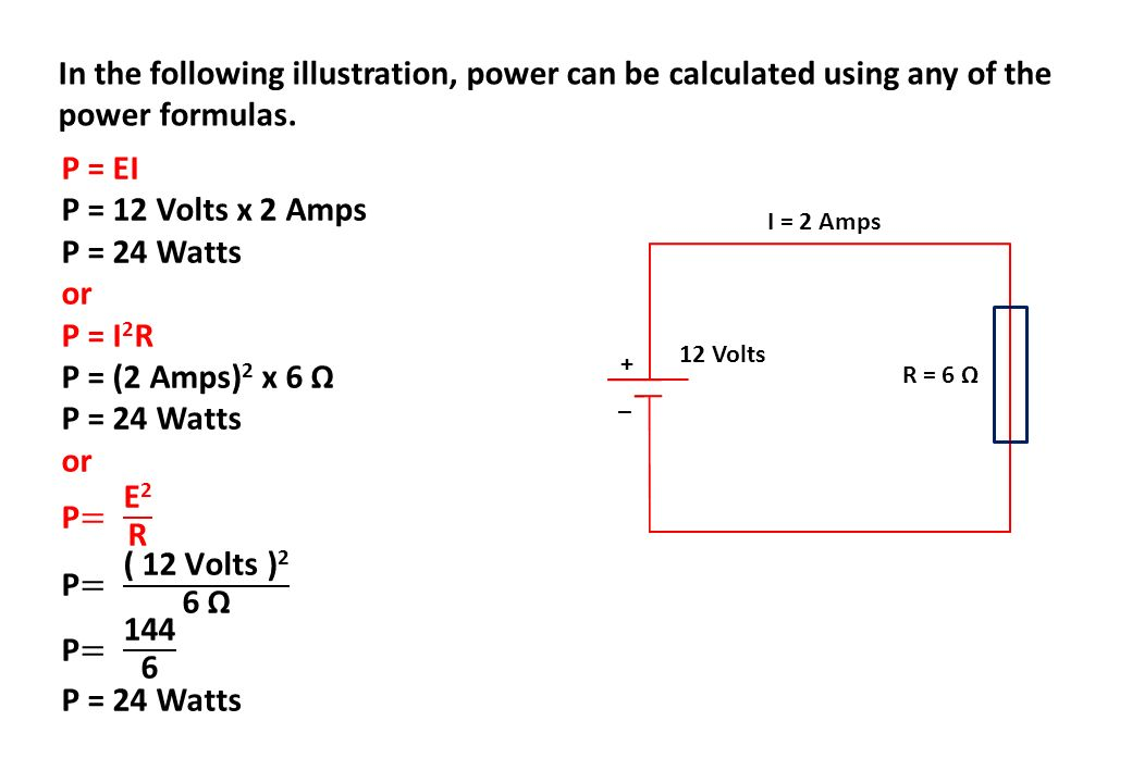 In the following illustration, power can be calculated using any of the power formulas.