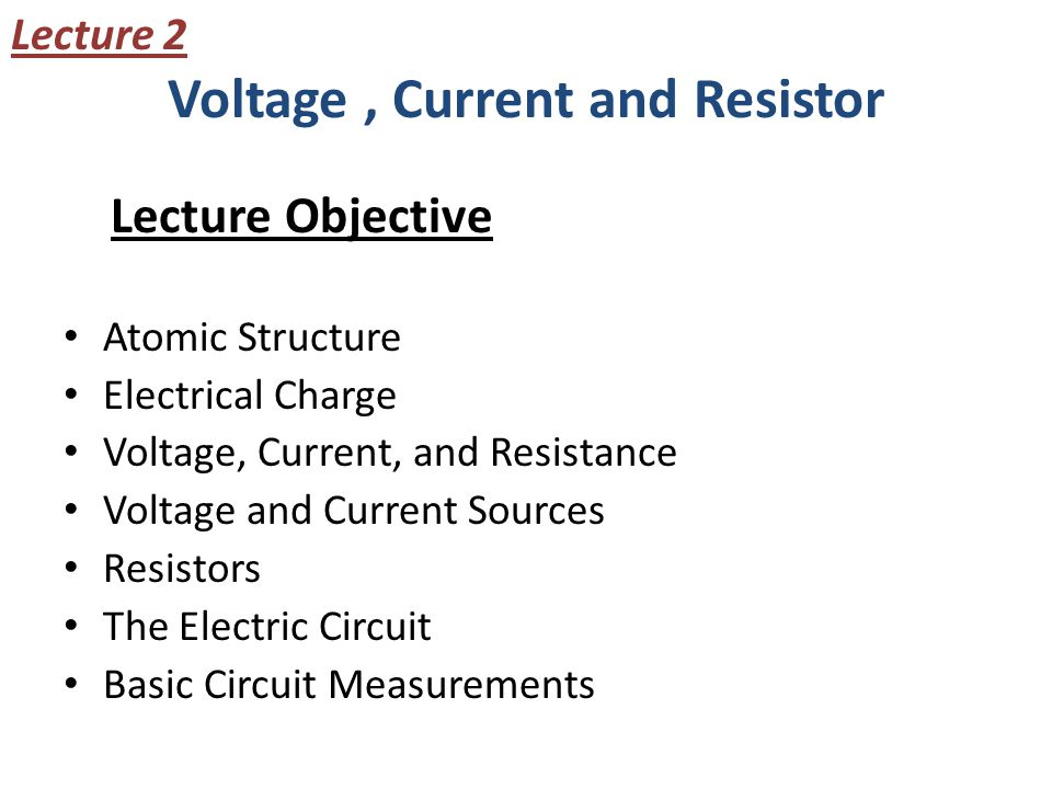 Voltage , Current and Resistor