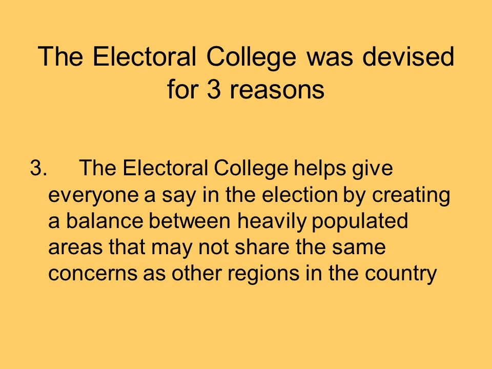 reasons for electoral college Why does the united states have an electoral college usa today trump called electoral college and to a judicious combination of all the reasons.