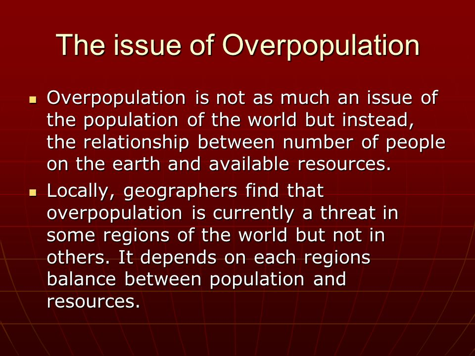 """the issue of overpopulation A recent retro report examines how the apocalyptic predictions about overpopulation made by the biologist paul ehrlich, in his 1968 book """"the population bomb,"""" have not come to pass disease-resistant crops, improved health standards and a broader demographic shift from an agricultural society ."""