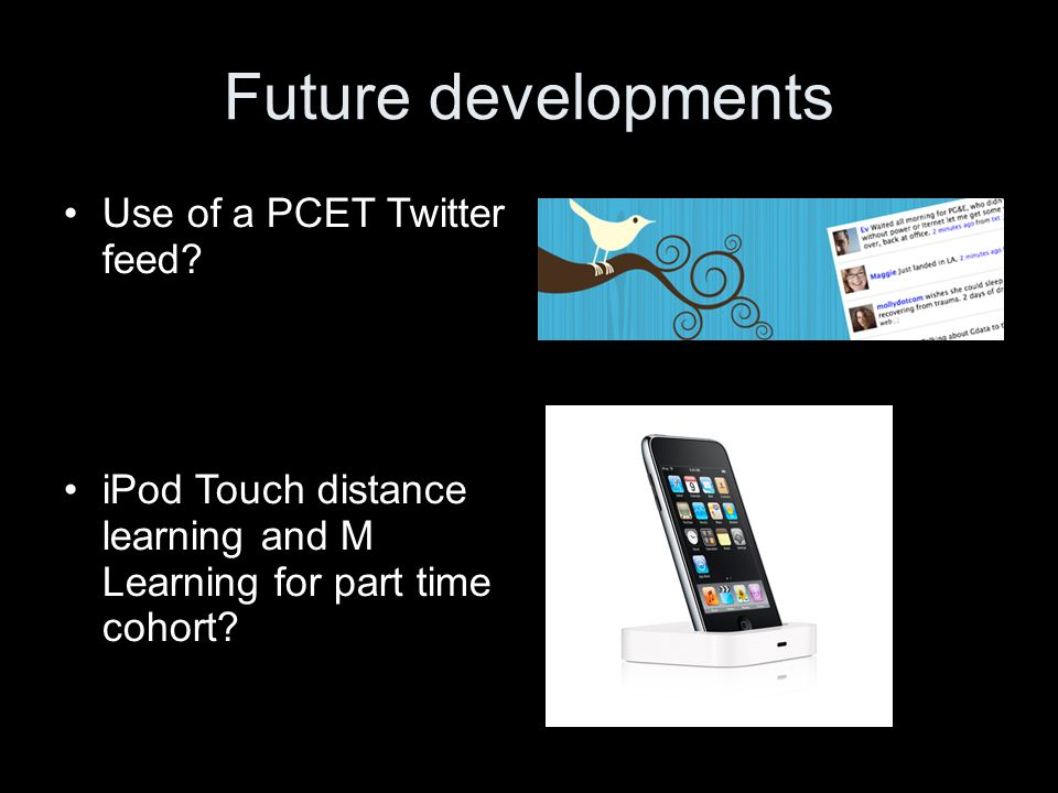 Future developments Use of a PCET Twitter feed