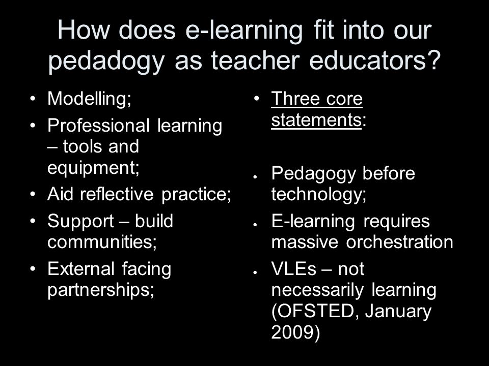How does e-learning fit into our pedadogy as teacher educators