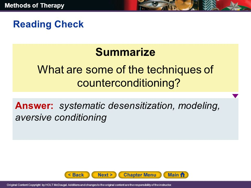 the counter conditioning and the systematic desensitization technique Counter conditioning is often used in conjunction with desensitization desensitization is the gradual, or incremental exposure to a stimulus, ideally without eliciting an undesired response.