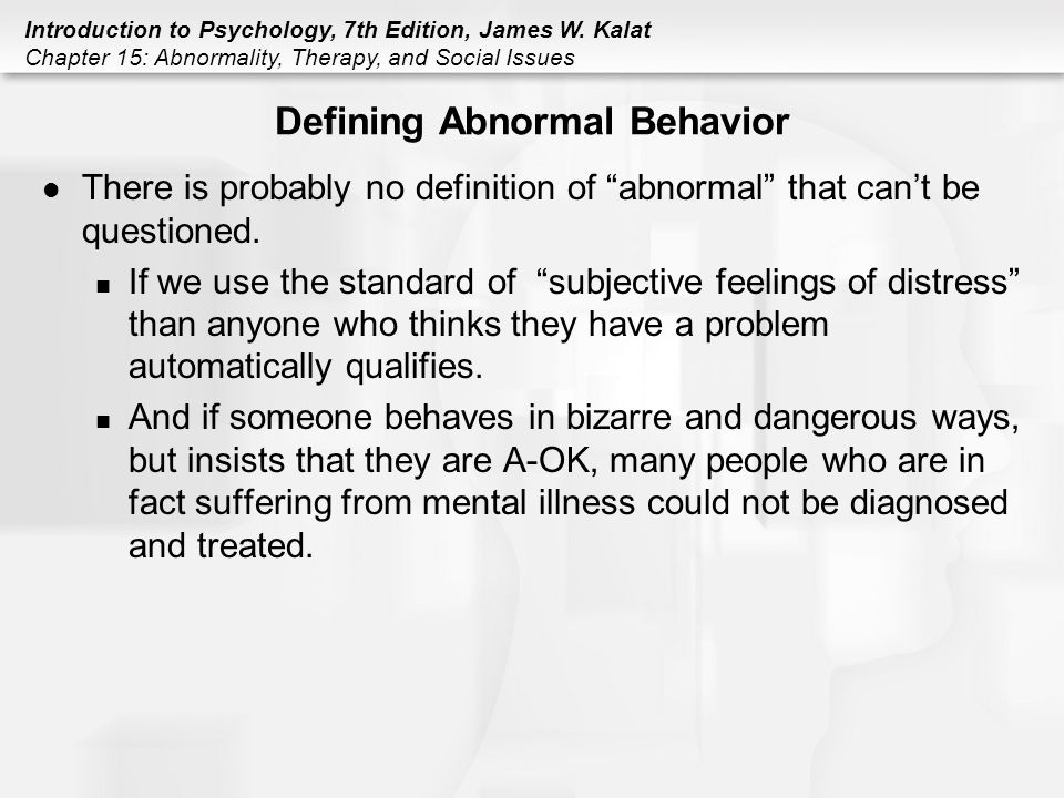 abnormal behavior and mental health Mental illness refers collectively to all diagnosable mental disorders and is characterized by sustained, abnormal alterations in thinking health-care use mental, behavioral, and emotional problems of children weight and physical fitness risk factors sleep disorders.