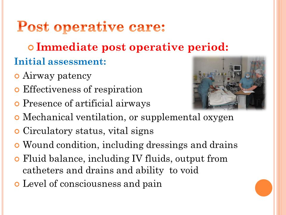 Immediate post operative period: