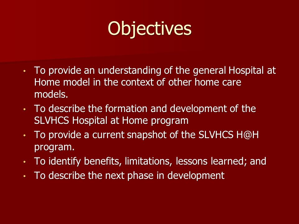 the general objectives of the hospice department The department has developed a set of strategic goals and objectives for openness that will drive its work forward and allow it, and the public, to measure and assess its progress these goals are: goal 1: increase the department's transparency and accountability.