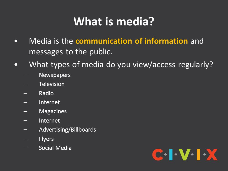 What is media Media is the communication of information and messages to the public. What types of media do you view/access regularly